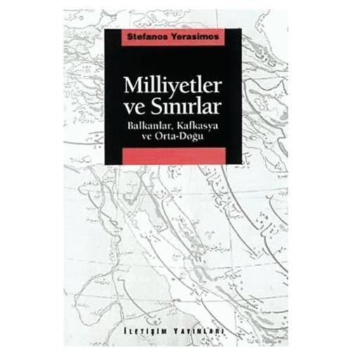 Milliyetler Ve Sınırlar - Balkanlar, Kafkasya ve Ortadoğu