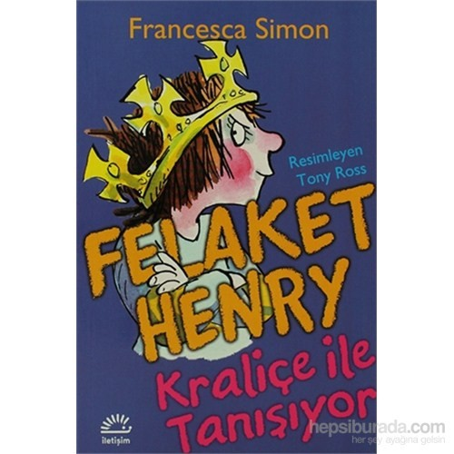 Felaket Henry Kraliçe ile Tanışıyor