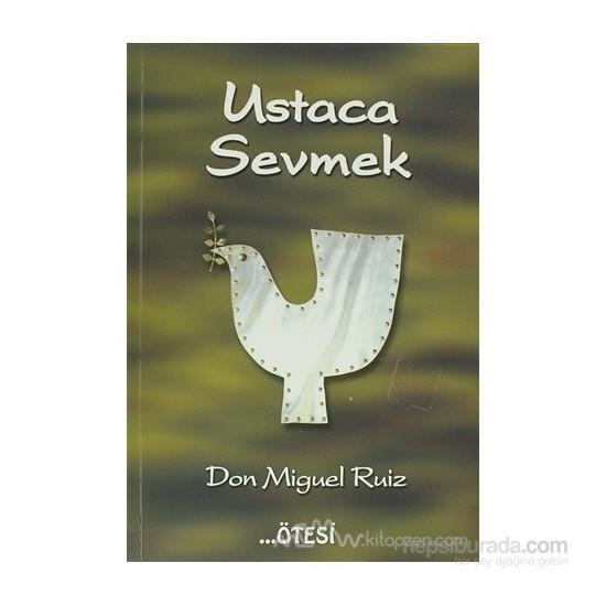 Ustaca Sevmek - Don Miguel Ruiz