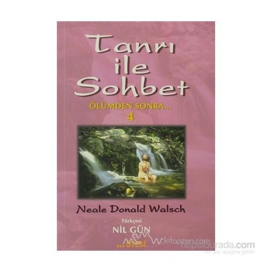 Tanrı İle Sohbet Ölümden Sonra 4 - Neale Donald Walsch