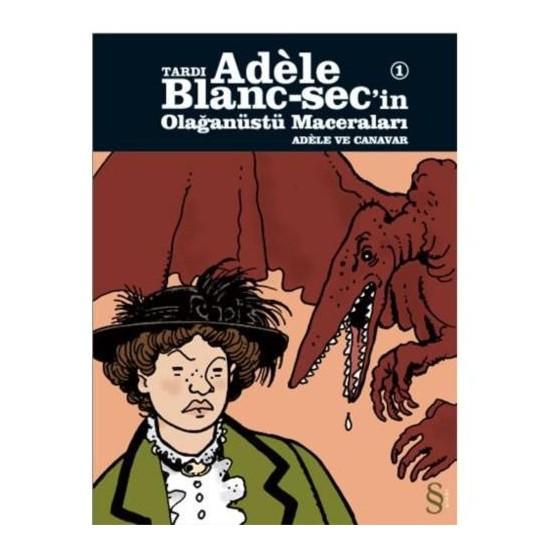 Tardı Adele Blanc-Sec'in Olağanüstü Maceraları 2 - Adele ve Canavar - Jacques Tardi