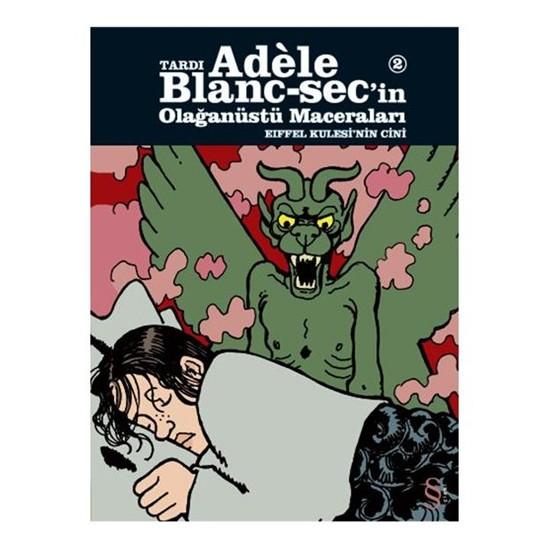 Tardı Adele Blanc-Sec'in Olağanüstü Maceraları 1 - Eiffel Kulesi'nin Cini