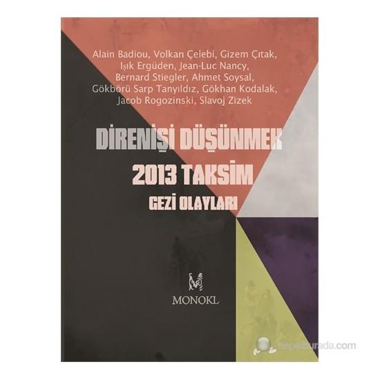 Direnişi Düşünmek - 2013 Taksim Gezi Olayları-Kolektif
