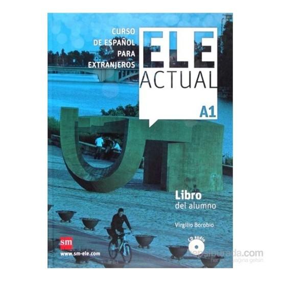 Ele Actual A1 Libro Del Alumno & 2 Cd-Virgilio Borobio