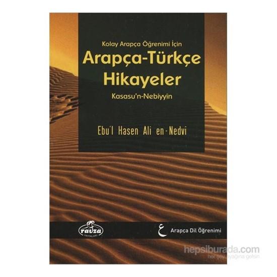Kolay Arapça Öğrenimi İçin Arapça Türkçe Hikayeler Kasasun Nebiyyin - Ebu'l Hasan Ali En-Nedvi