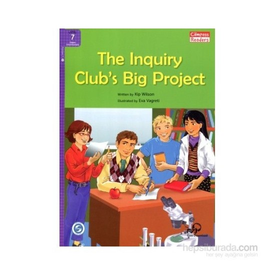 The Inquiry Club'S Big Project +Downloadable Audio (Compass Readers 7) B2-Kip Wilson