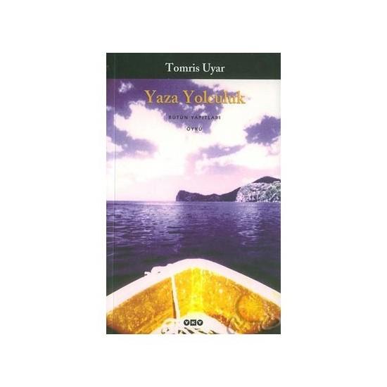 Yaza Yolculuk - Tomris Uyar
