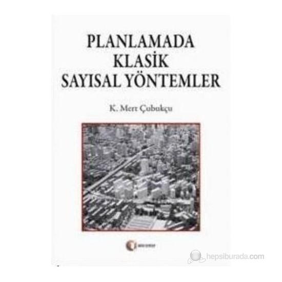 Planlamada Klasik Sayısal Yöntemler - K. Mert Çubukçu