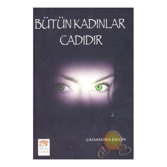 Bütün Kadınlar Cadıdır - Cassandra Eason