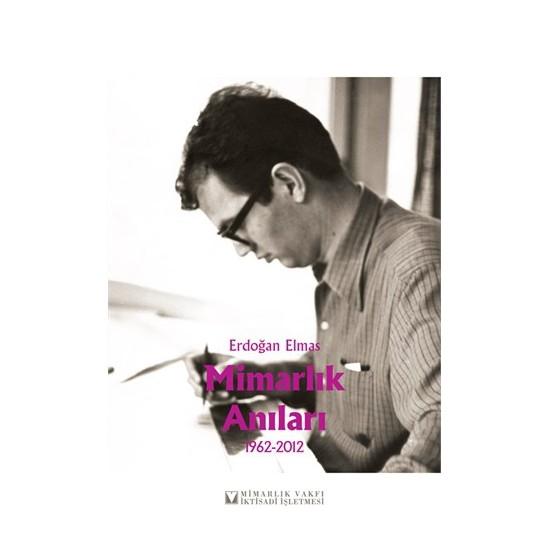 Mimarlık Anıları (1962-2012)-Erdoğan Elmas