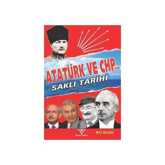 Atatürk Ve Chpnin Saklı Tarihi-Ali Kuzu