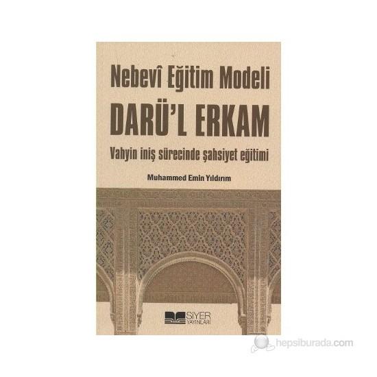 Nebevi Eğitim Modeli Darü'L Erkam-Muhammed Emin Yıldırım