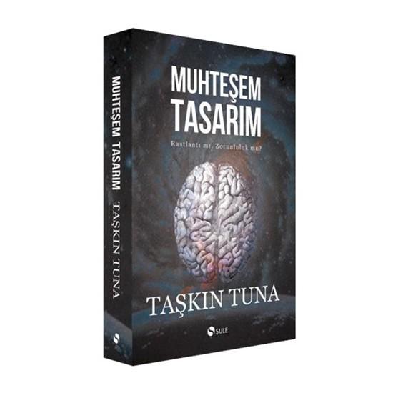 Muhteşem Tasarım-Taşkın Tuna