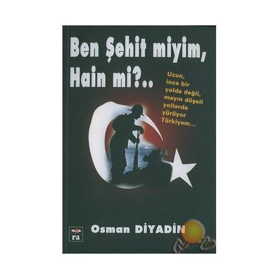 Ben Şehit Miyim, Hain Mi?..-Osman Diyadin