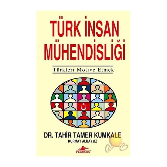 Türk İnsan Mühendisliği-Tahir Tamer Kumkale