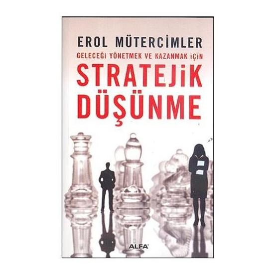 Stratejik Düşünme - Erol Mütercimler