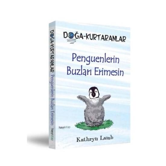 Doğa-Kurtaranlar - Penguenlerin Buzları Erimesin - Kathryn Lamb