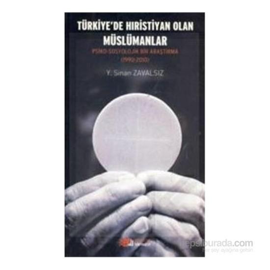 Türkiye de Hristiyan Olan Müslümanlar - Y. Sinan Zavalsız