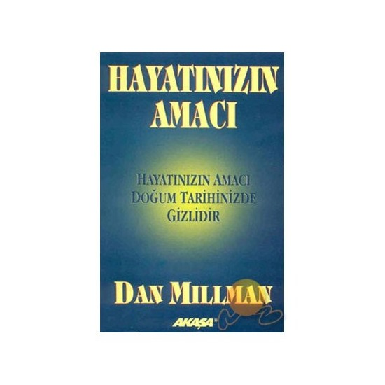 Hayatınızın Amacı - Dan Millman