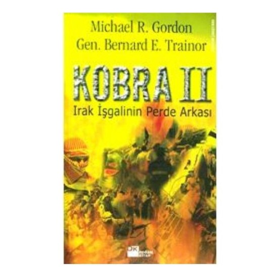 Kobra Iı - Irak İşgalinin Perde Arkası-Michael R. Gordon