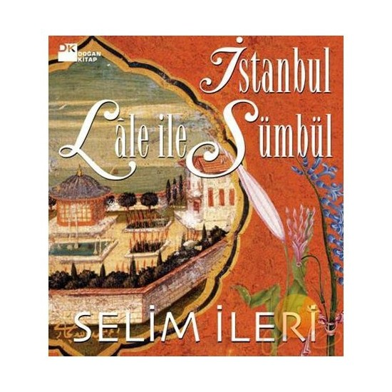 İstanbul Lale İle Sümbül-Selim İleri