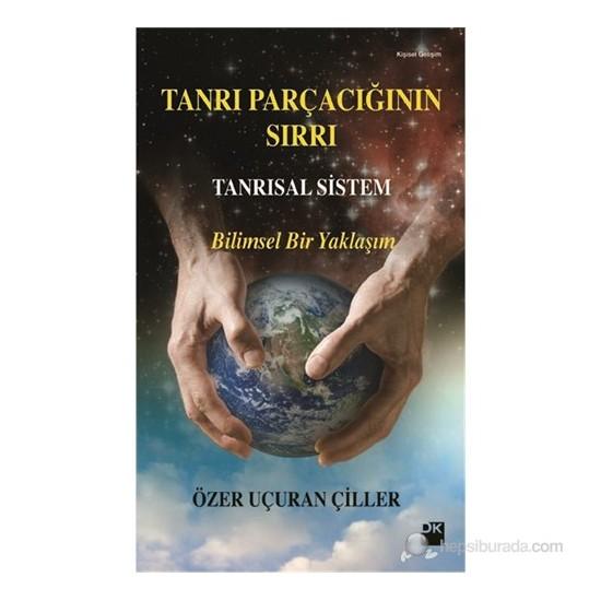 Tanrı Parçacığının Sırrı - Tanrısal Sistem-Özer Uçuran Çiller