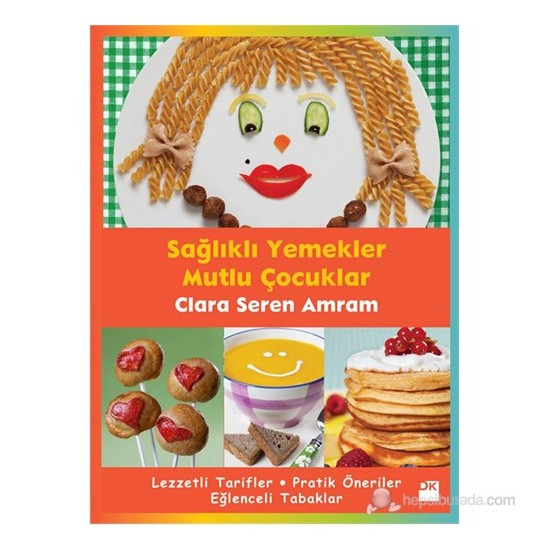 Sağlıklı Yemekler Mutlu Çocuklar-Clara Seren Amram
