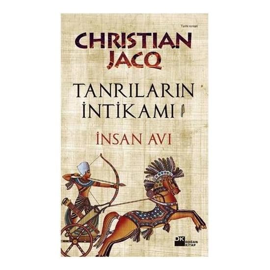 Tanrıların İntikamı 1 - İnsan Avı-Christian Jacq