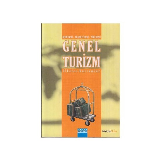 Genel Turizm İlkeler - Kavramlar-Nazmi Kozak