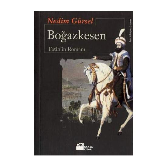 Boğazkesen - Fatih'in Romanı - Nedim Gürsel