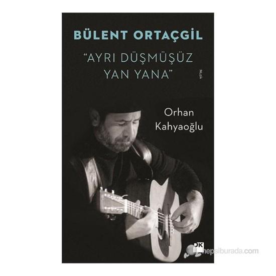 """Bülent Ortaçgil - """"Ayrı Düşmüşüz Yan Yana""""-Orhan Kahyaoğlu"""