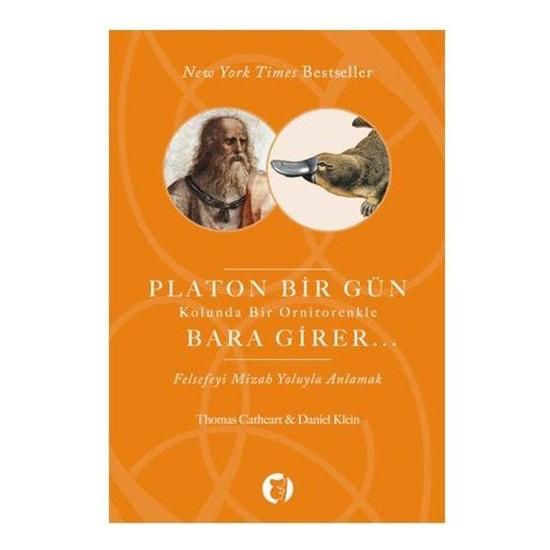 Platon Bir Gün Kolunda Bir Ornitorenkle Bara Girer - Daniel Klein