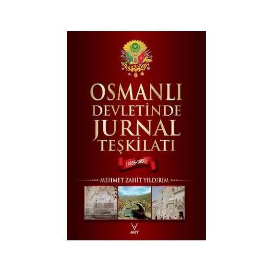 Osmanlı Devletinde Jurnal Teşkilatı-Mehmet Zahit Yıldırım