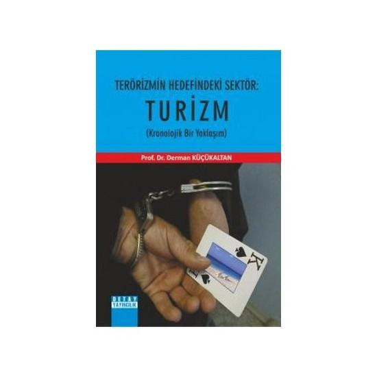 Terörizmin Hedefindeki Sektör: Turizm-Derman Küçükaltan