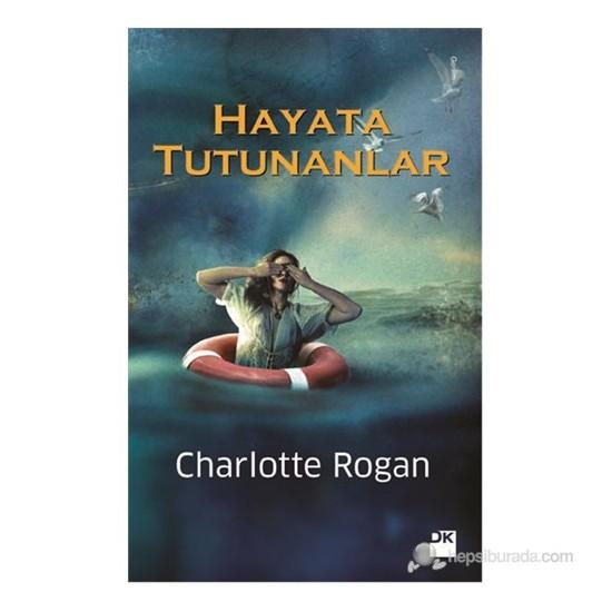 Hayata Tutunanlar-Charlotte Rogan
