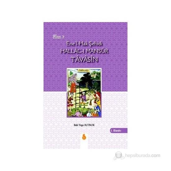 Ene'l-Hak Şehidi Hallac-I Mansur Tavasin - Baki Yaşa Altınok