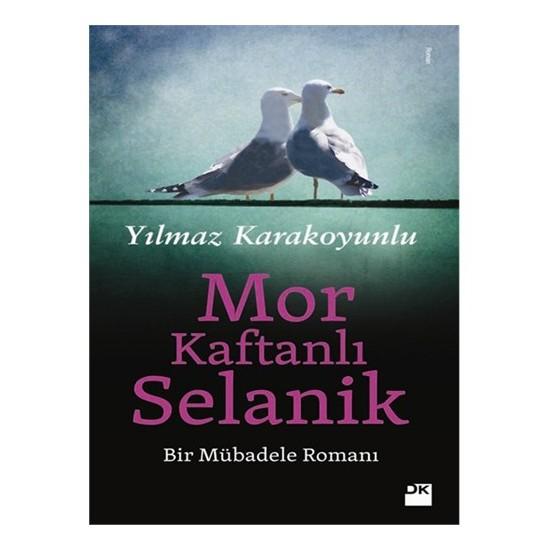 Mor Kaftanlı Selanik - Yılmaz Karakoyunlu