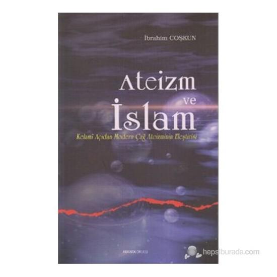 Ateizm ve İslam (Kelami Açıdan Modern Çağ Ateizminin Eleştirisi)