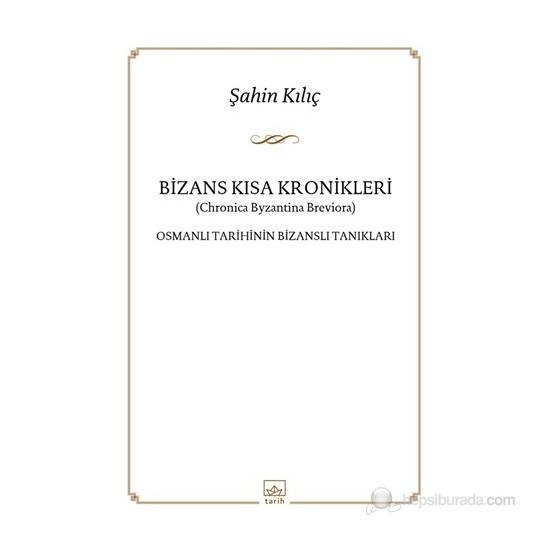 Bizans Kısa Kronikleri-Şahin Kılıç