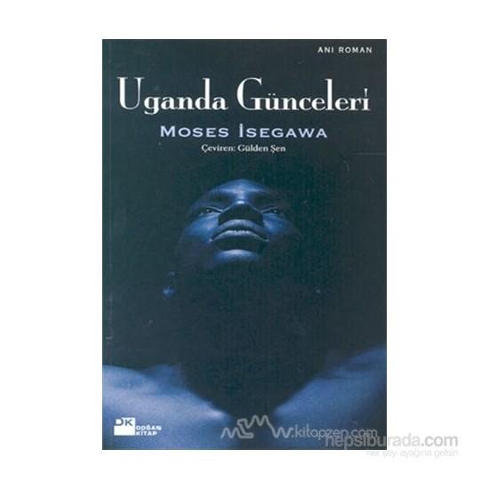 Uganda Günceleri-Moses Isegawa