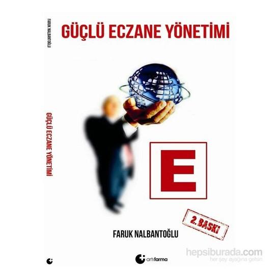 Güçlü Eczane Yönetimi-Faruk Nalbantoğlu