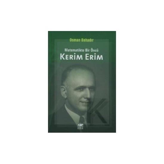 Matemetikte Öncü Kerim Erim-Osman Bahadır