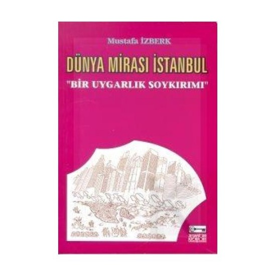 Dünya Mirası İstanbul-Mustafa İzberk