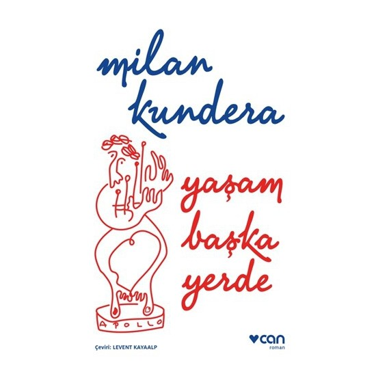 Yaşam Başka Yerde-Milan Kundera