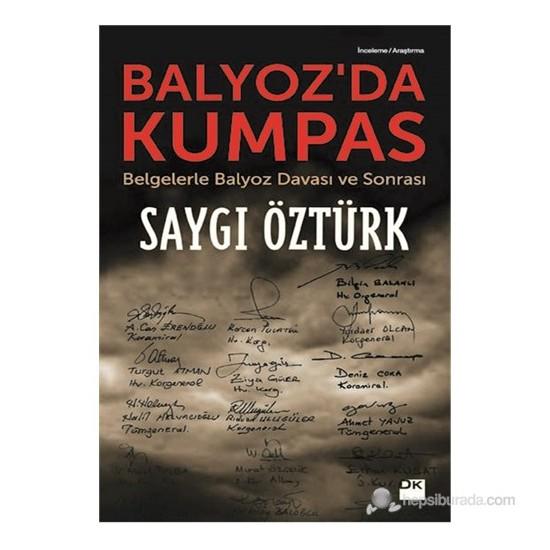 Balyoz'Da Kumpas-Saygı Öztürk