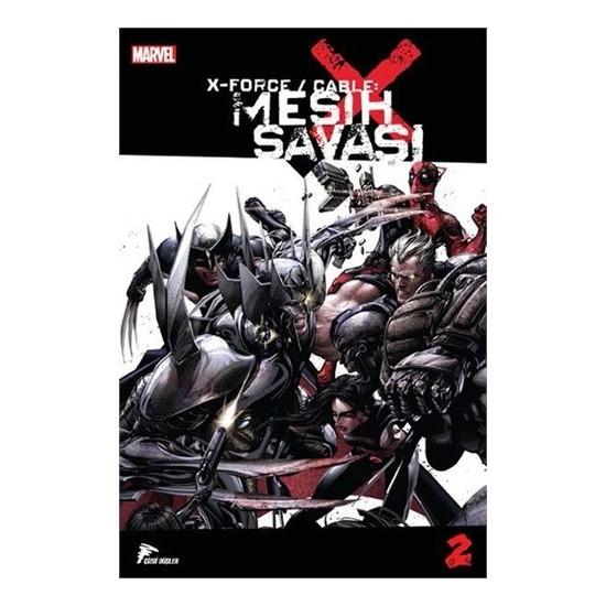 X-Force - Cable: Mesih Savaşı 2 Türkçe Çizgi Roman-Christopher Yost