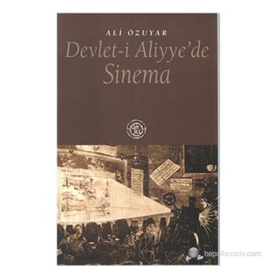 Devlet-İ Alliye'De Sinema-Ali Özuyar