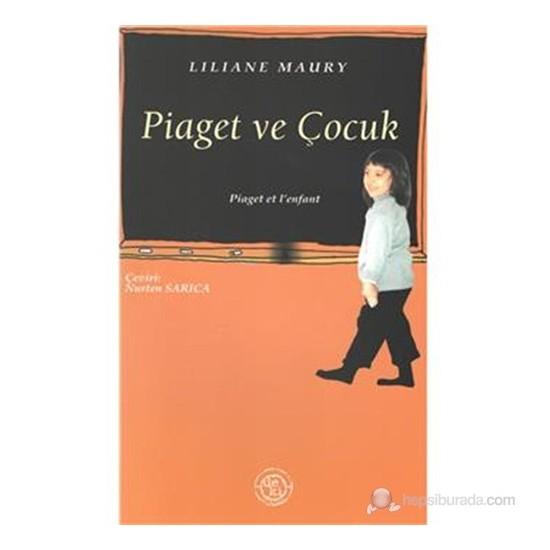 Piaget Ve Çocuk-Liliane Maury
