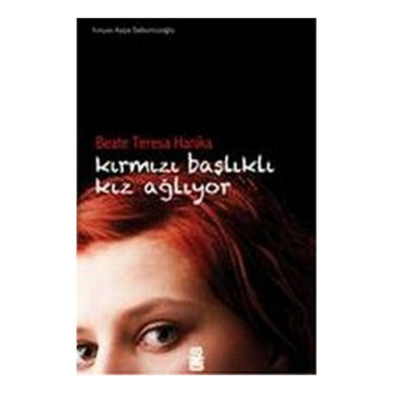 Kırmızı Başlıklı Kız Ağlıyor - Beate Teresa Hanika