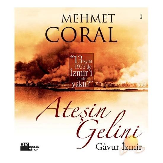 Ateşin Gelini - Gavur İzmir - Mehmet Coral